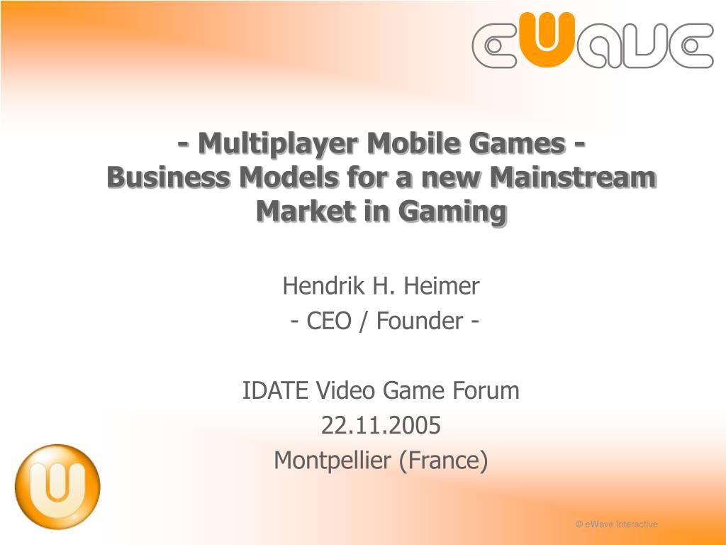 multiplayer mobile games business models for a new mainstream market in gaming l.