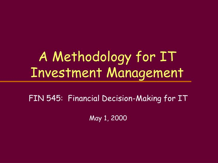 a methodology for it investment management n.