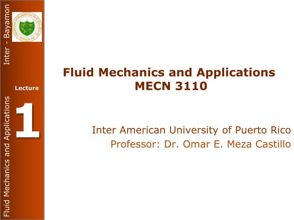 PPT - Fluid Mechanics and Applications MECN 3110 PowerPoint