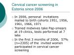 cervical cancer screening in estonia since 20069