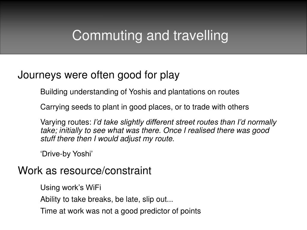 Commuting and travelling