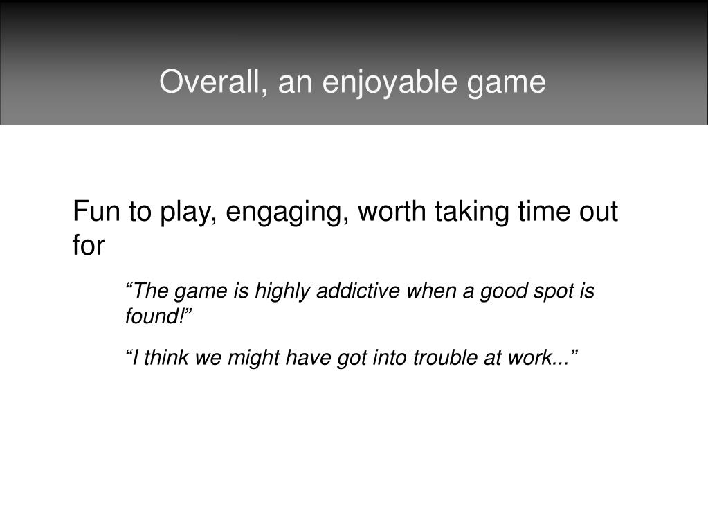 Overall, an enjoyable game