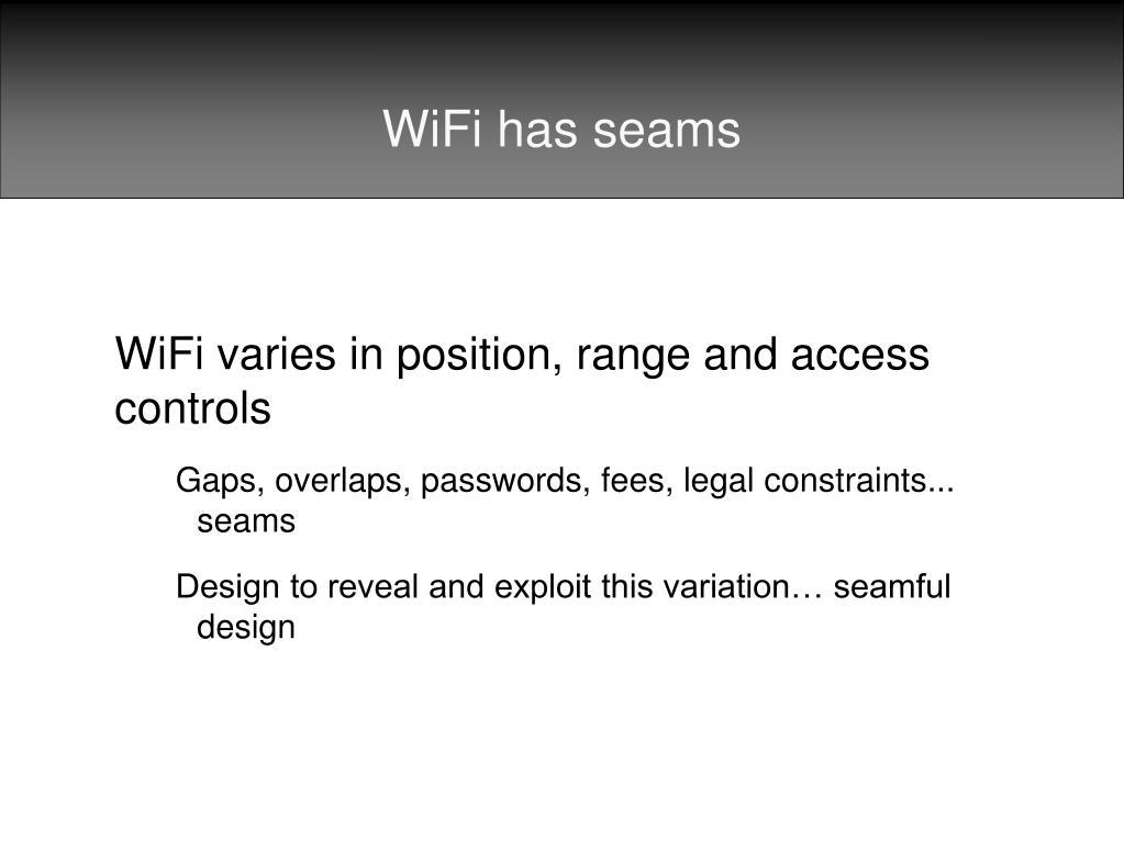 WiFi has seams