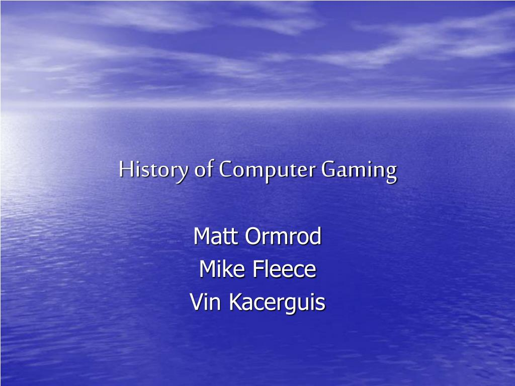 history of computer gaming l.