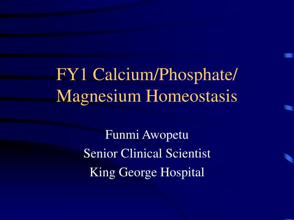 FY1 Calcium/Phosphate/ Magnesium Homeostasis