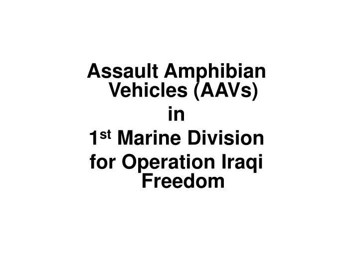 Assault Amphibian Vehicles (AAVs)