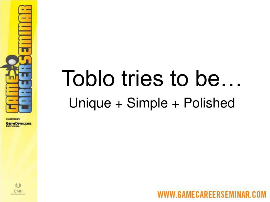 Toblo tries to be…