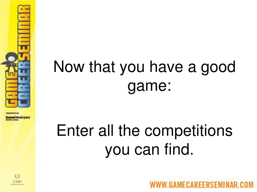 Now that you have a good game: