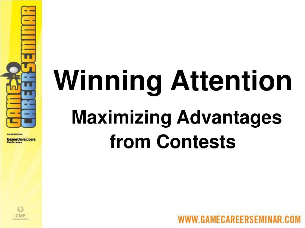Winning Attention