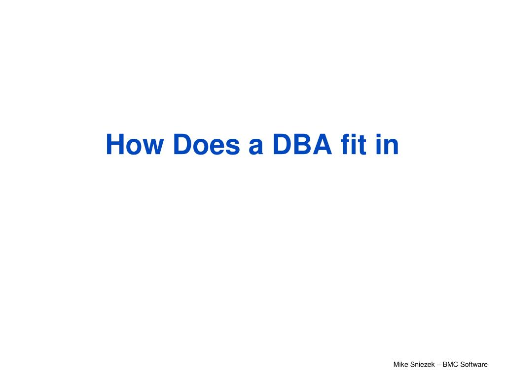 How Does a DBA fit in