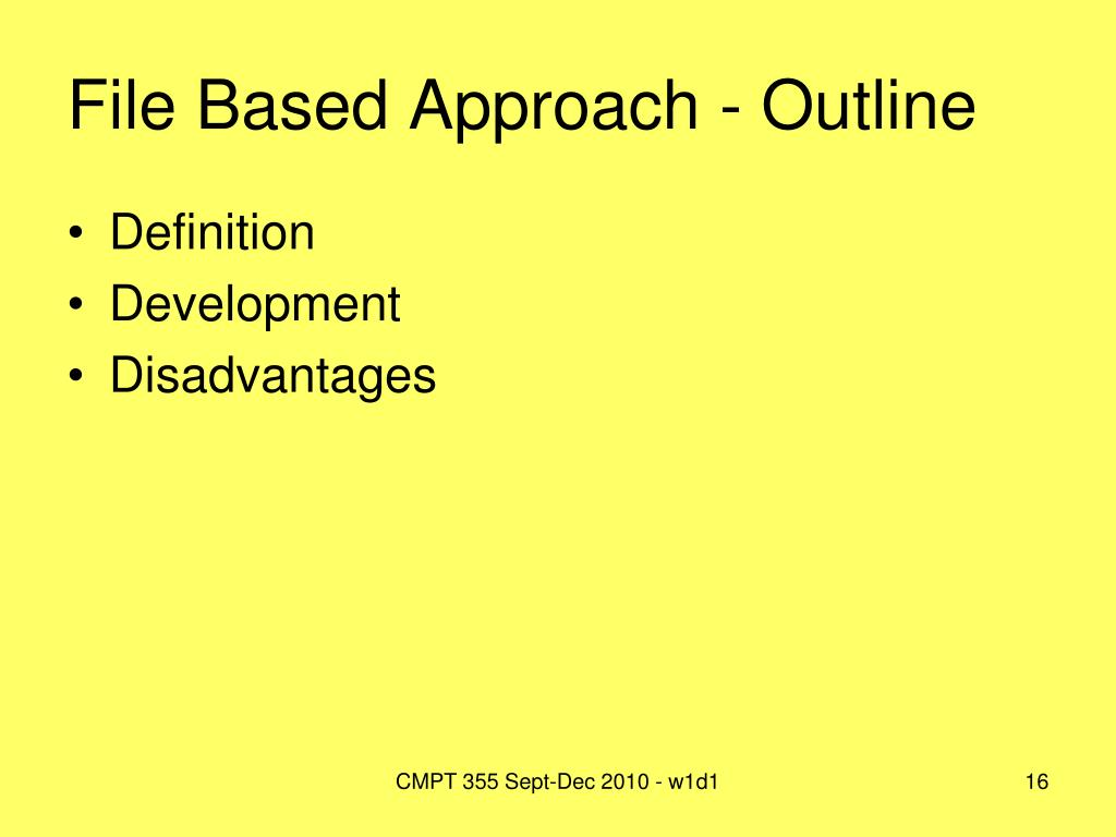File Based Approach - Outline