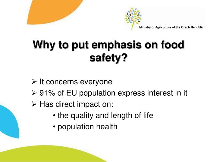 Why to put emphasis on food safety