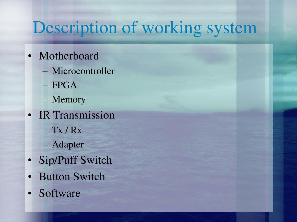 Description of working system