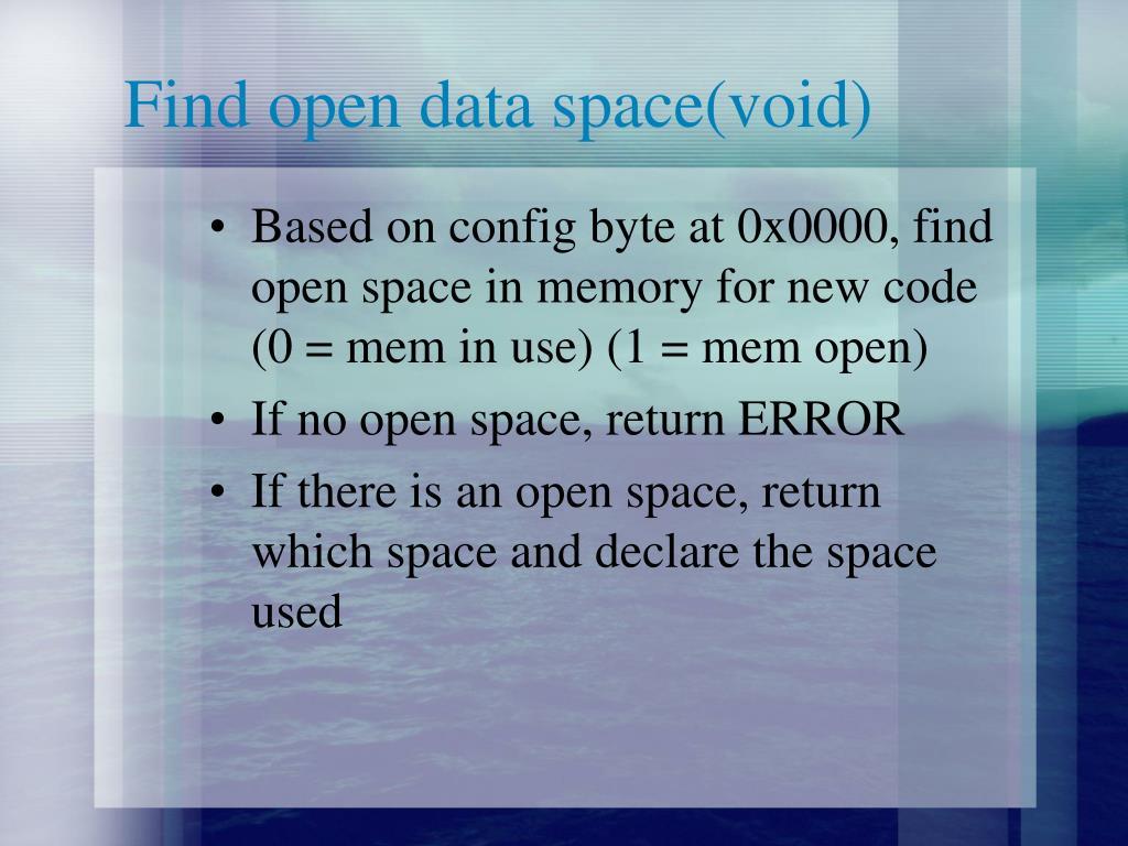 Find open data space(void)