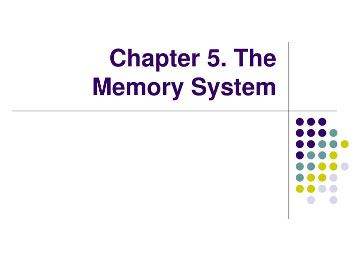 chapter 5 the memory system n.