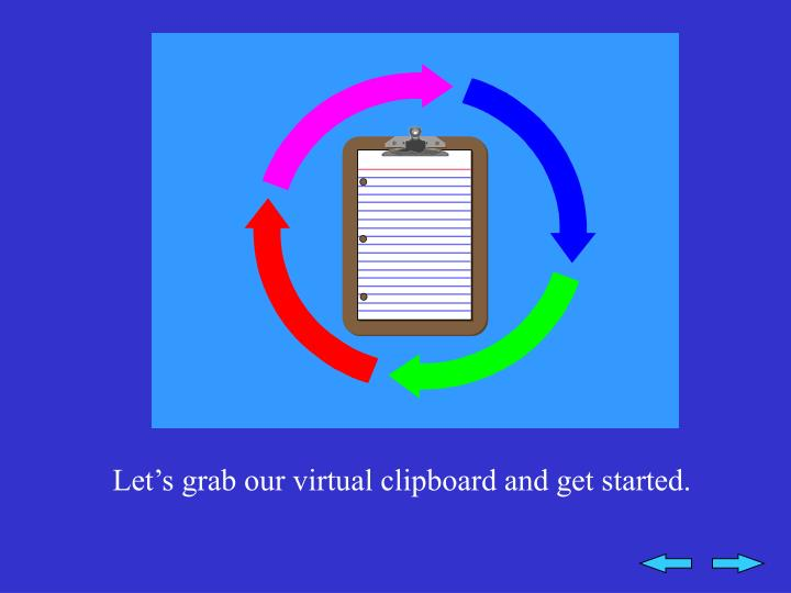 Let's grab our virtual clipboard and get started.