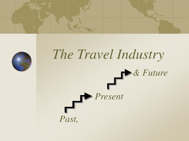 The travel industry future present past