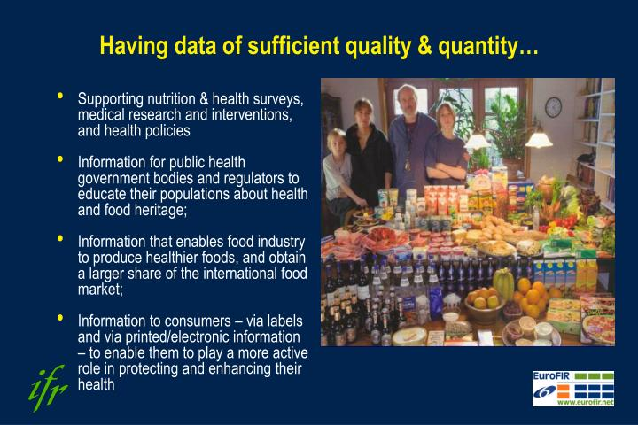 Having data of sufficient quality quantity