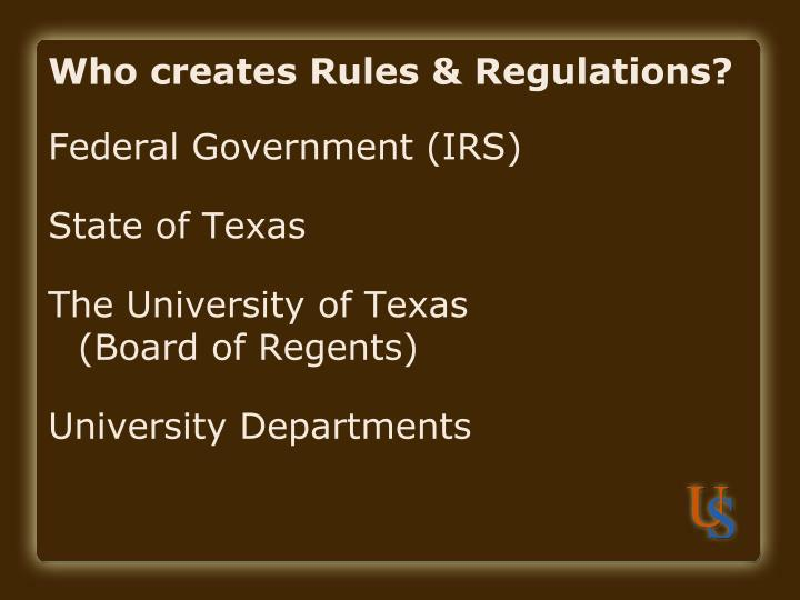 Who creates rules regulations