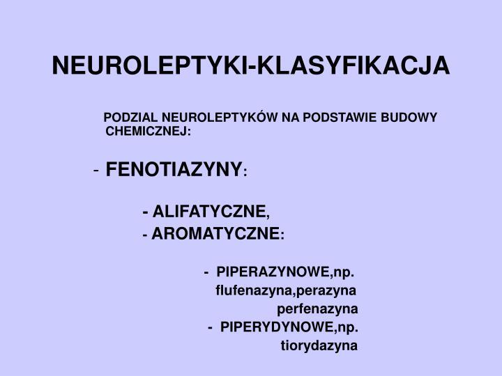 NEUROLEPTYKI-KLASYFIKACJA