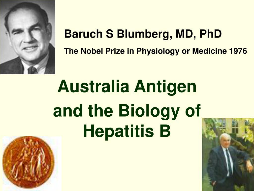 Baruch S Blumberg, MD, PhD