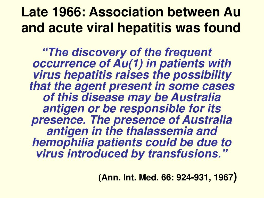 Late 1966: Association between Au and acute viral hepatitis was found