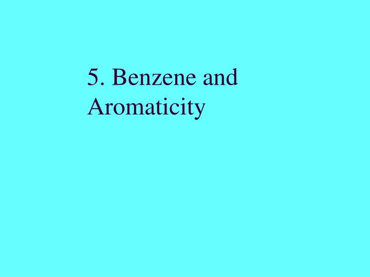5 benzene and aromaticity n.