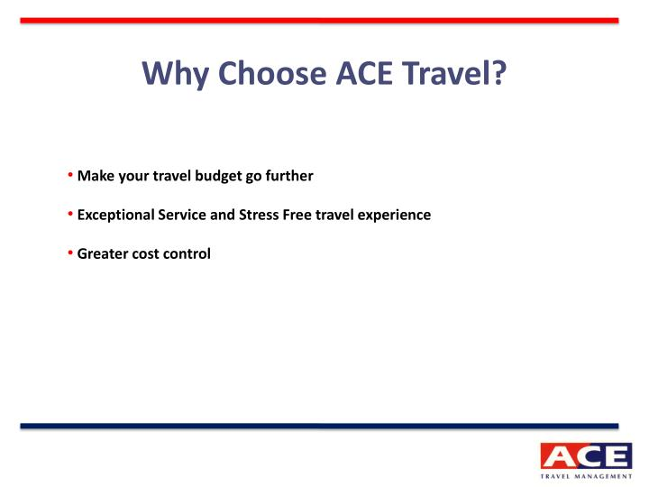 Why Choose ACE Travel?