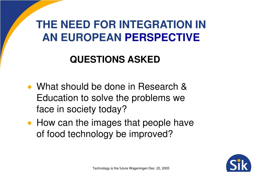 the need for integration in an european perspective l.