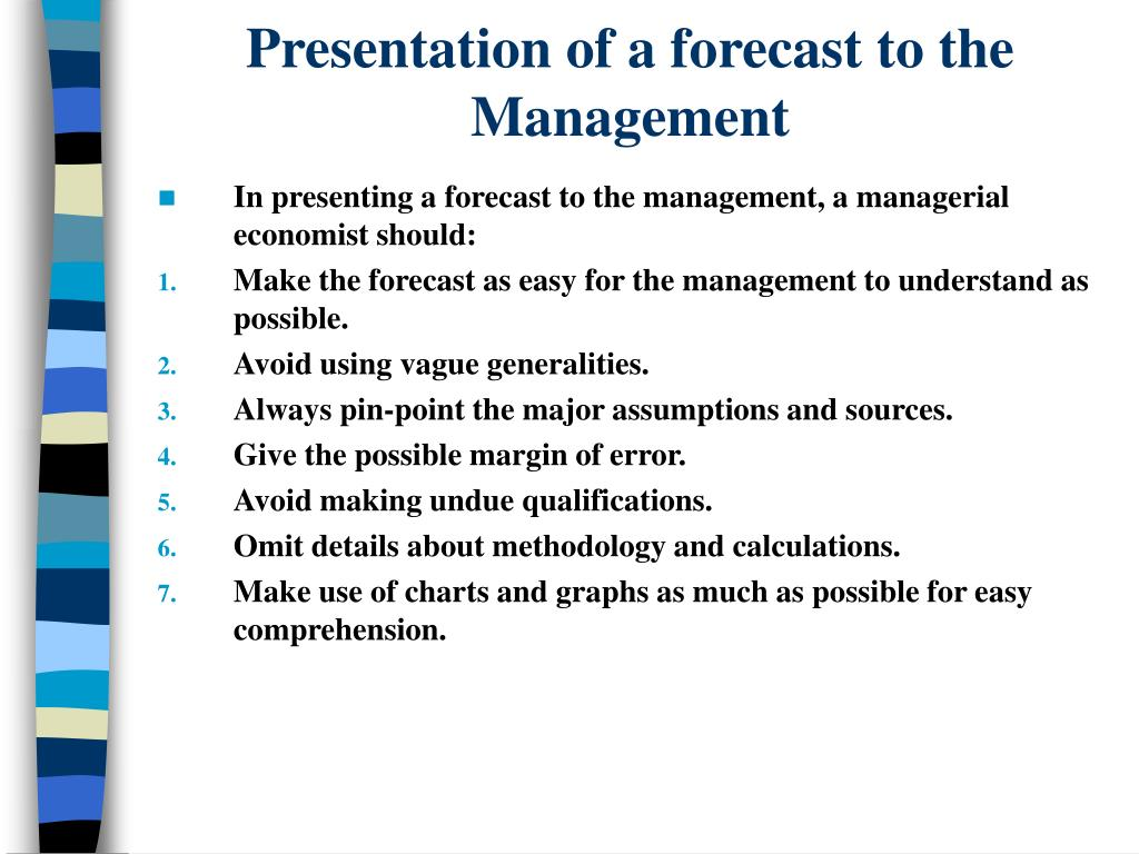 Presentation of a forecast to the Management