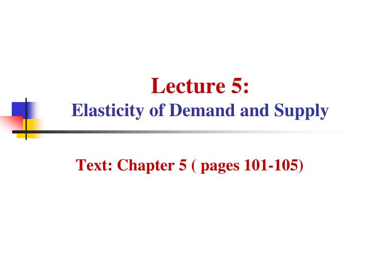 lecture 5 elasticity of demand and supply n.
