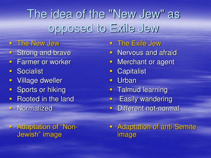 The idea of the new jew as opposed to exile jew