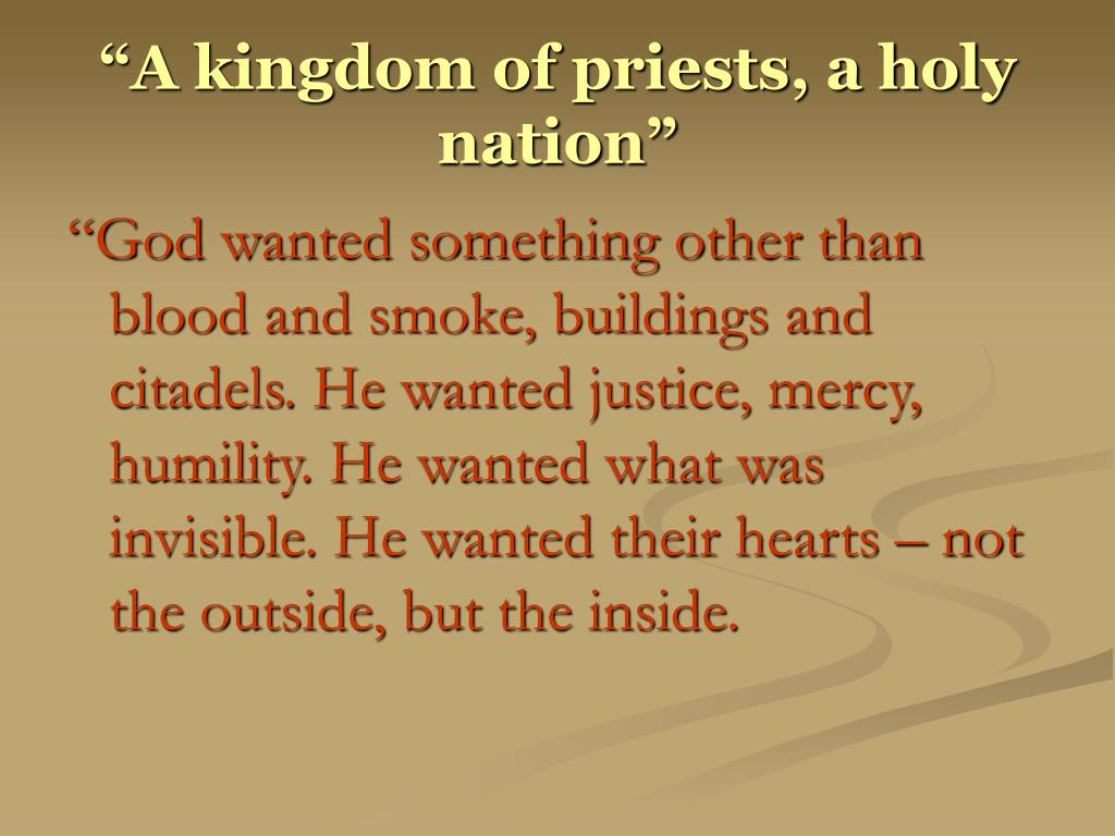 """""""A kingdom of priests, a holy nation"""""""