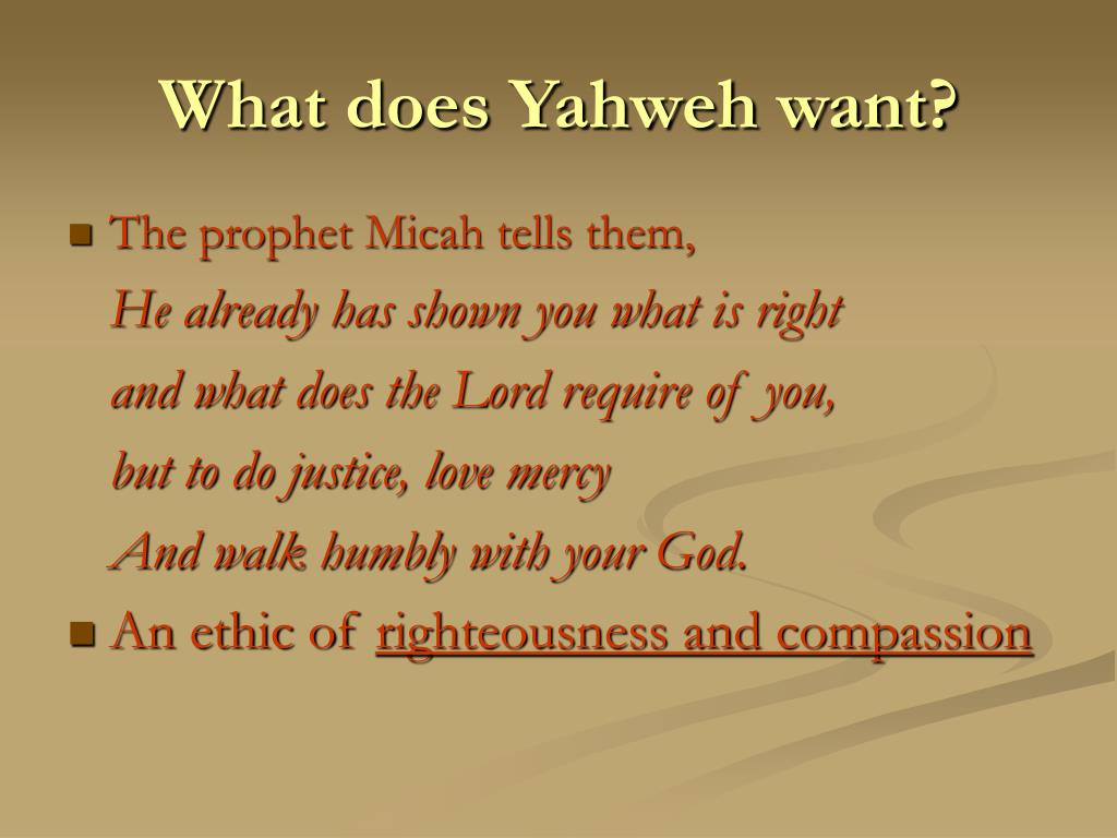 What does Yahweh want?