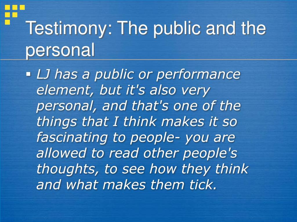Testimony: The public and the personal