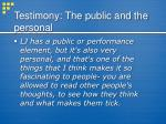 testimony the public and the personal