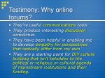 testimony why online forums