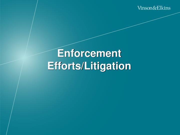 Enforcement Efforts/Litigation