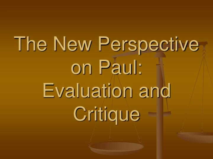 The new perspective on paul evaluation and critique