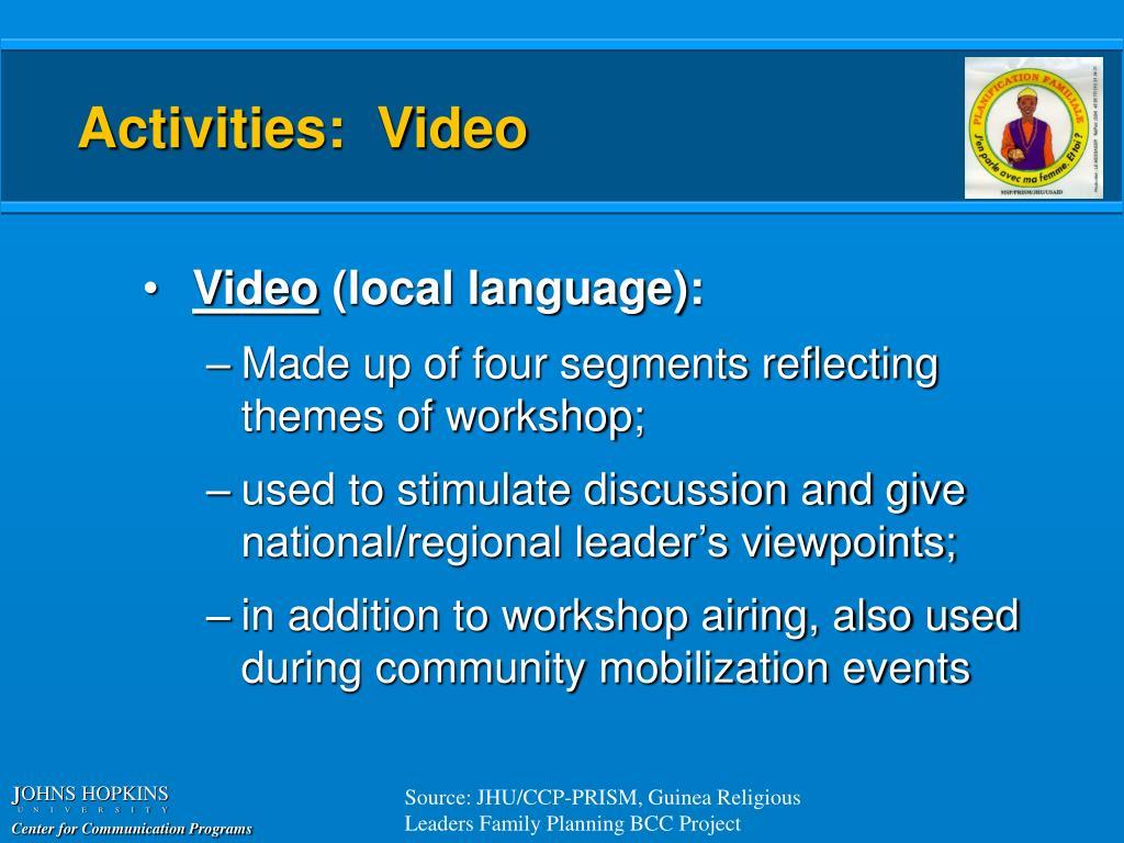 Activities:  Video