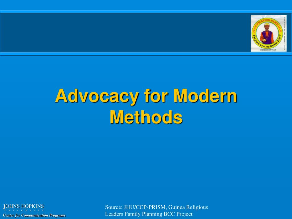 Advocacy for Modern Methods