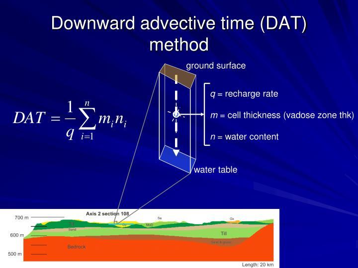 Downward advective time (DAT) method
