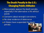 the death penalty in the u s changing public attitudes