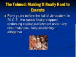 the talmud making it really hard to execute