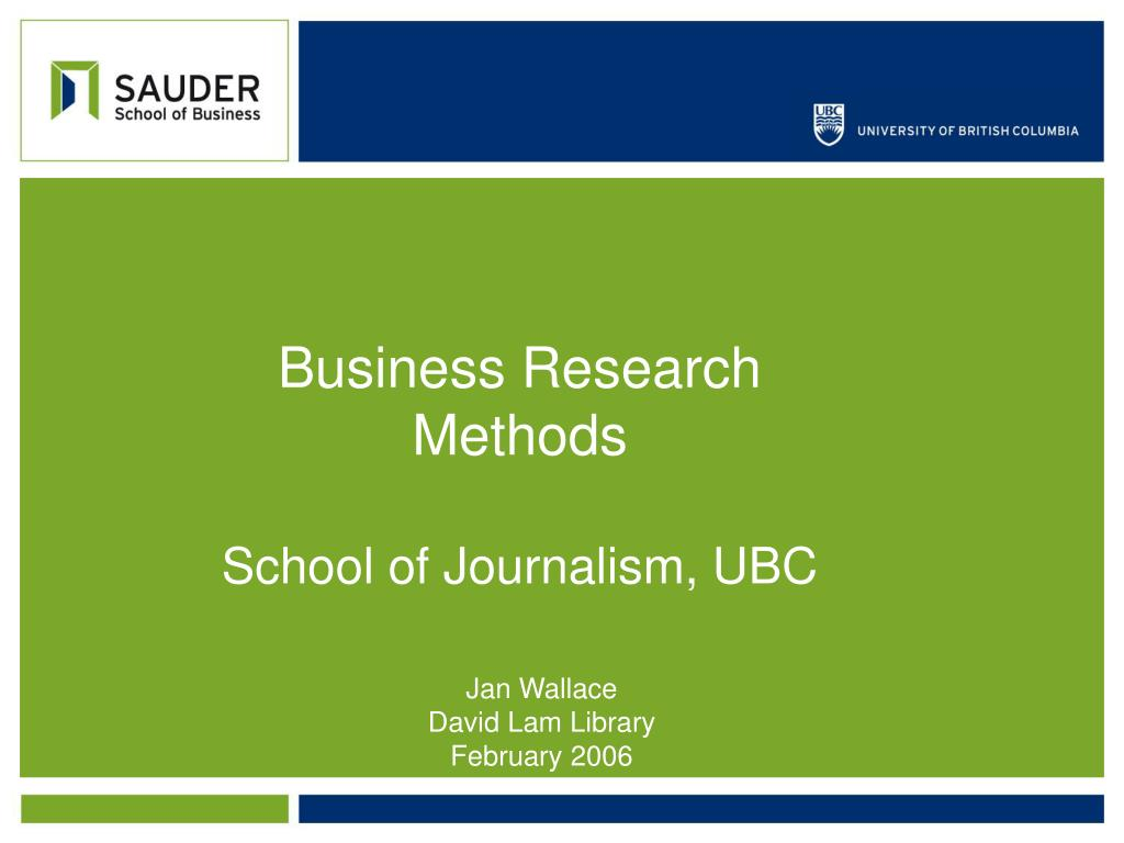 business research methods school of journalism ubc l.