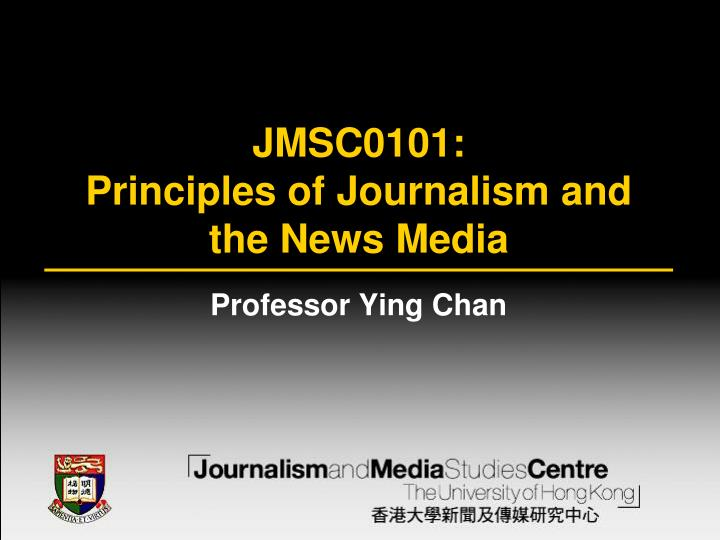 jmsc0101 principles of journalism and the news media n.