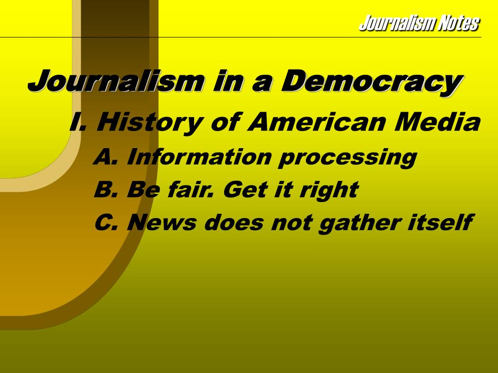 journalism in a democracy l.