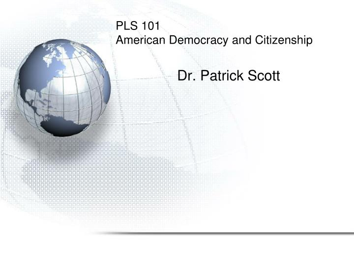 pls 101 american democracy and citizenship n.