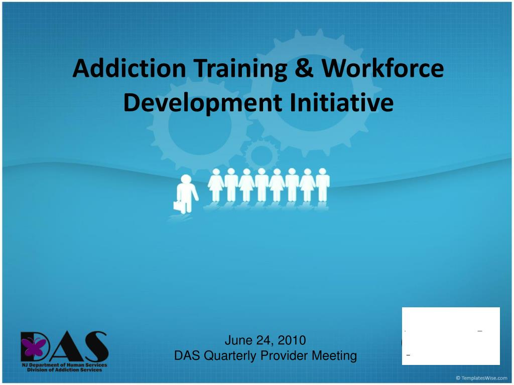 addiction training workforce development initiative l.