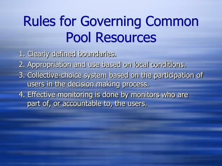 Rules for Governing Common Pool Resources